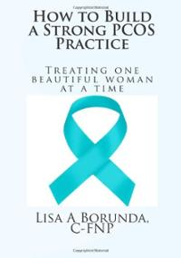 PCOS Book – How to Build a Strong PCOS Practice: treating one beautiful woman at a time