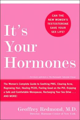 PCOS Book – It's Your Hormones: The Women's Complete Guide to Soothing PMS, Clearing Acne, Regrowing Hair, Healing PCOS, Feeling Good on the Pill, Enjoying a Safe … Recharging Your Sex Drive . . . and More!