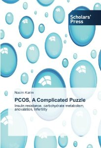 PCOS Book – PCOS, A Complicated Puzzle: Insulin resistance, carbohydrate metabolism, anovulation, Infertility