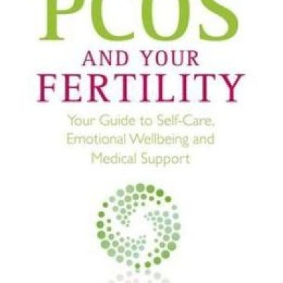 PCOS Book – PCOS And Your Fertility: Your Guide To Self Care, Emotional Wellbeing And Medical Support
