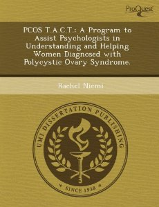 PCOS Book – PCOS T.A.C.T.: A Program to Assist Psychologists in Understanding and Helping Women Diagnosed with Polycystic Ovary Syndrome