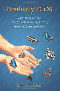 PCOS Book – Positively PCOS:A story about infertility that led to the discovery of PCOS