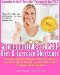 PCOS Book – The Permanently Beat PCOS Diet & Exercise Shortcuts: Cookbook, Recipes & Exercise
