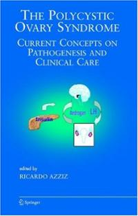 PCOS Book – The Polycystic Ovary Syndrome: Current Concepts on Pathogenesis and Clinical Care (Endocrine Updates)