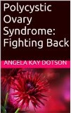PCOS Book – Polycystic Ovary Syndrome: Fighting Back
