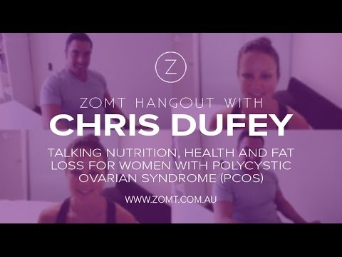 {VIDEO} ZOMT Hangout with Chris Dufey on Polycystic Ovarian Syndrome (PCOS) + Female Fat Loss and Health
